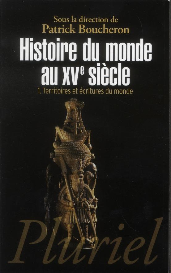 histoire du monde au XVe siècle t.1 BOUCHERON P PLURIEL