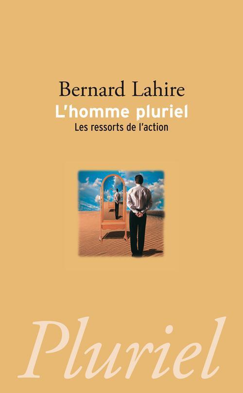 L'HOMME PLURIEL - LES RESSORTS DE L'ACTION