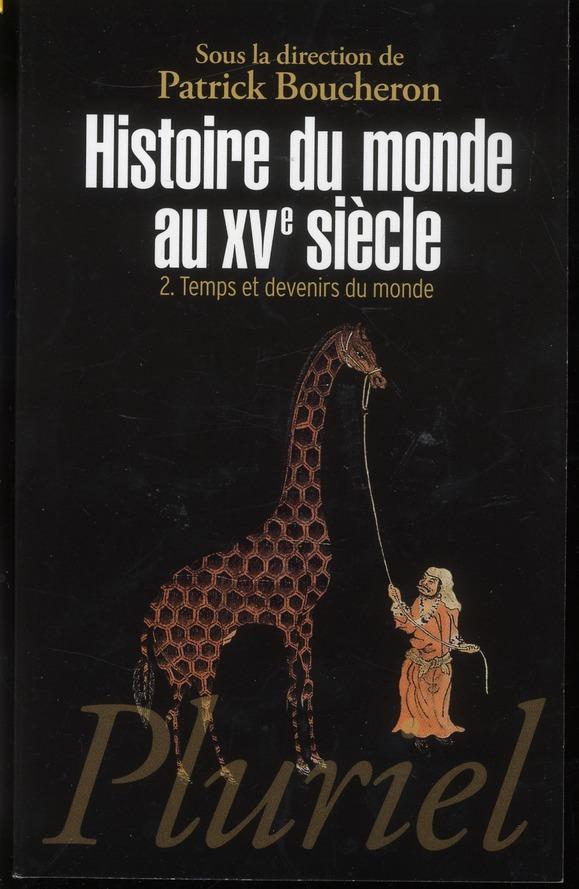 HISTOIRE DU MONDE AU XVE SIECLE, TOME 2 - TEMPS ET DEVENIRS DU MONDE