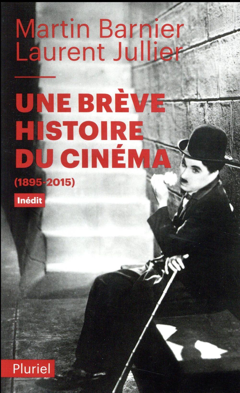 UNE BREVE HISTOIRE DU CINEMA - (1895-2015) Barnier Martin Pluriel