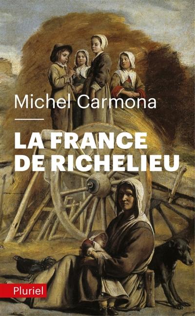 LA FRANCE DE RICHELIEU CARMONA MICHEL PLURIEL