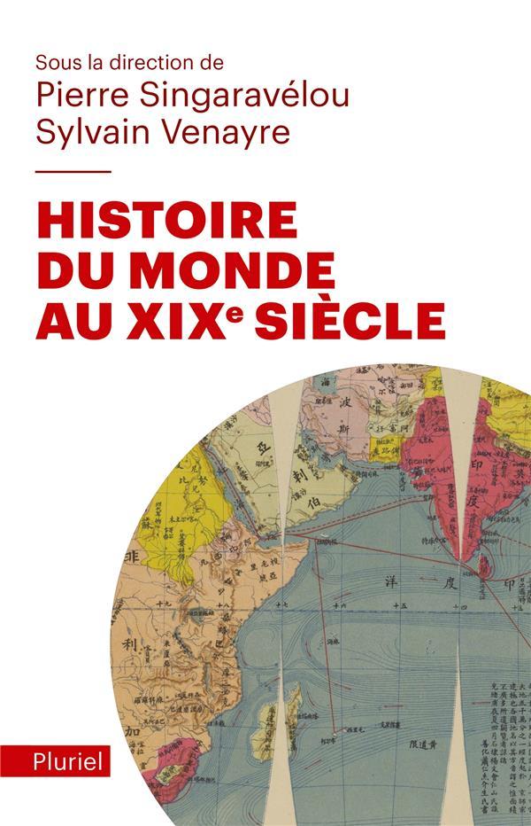 HISTOIRE DU MONDE AU XIXE SIECLE SINGARAVELOU/VENAYRE PLURIEL