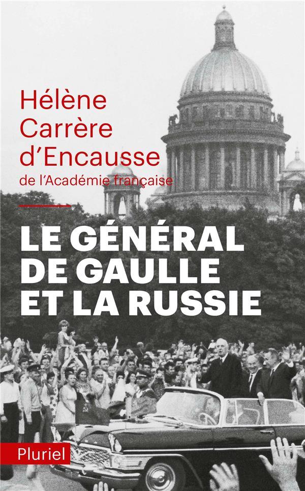 LE GENERAL DE GAULLE ET LA RUSSIE CARRERE D-ENCAUSSE H PLURIEL