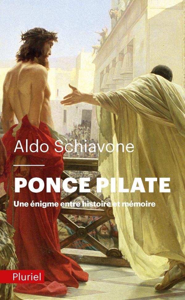PONCE PILATE  -  UNE ENIGME ENTRE HISTOIRE ET MEMOIRE