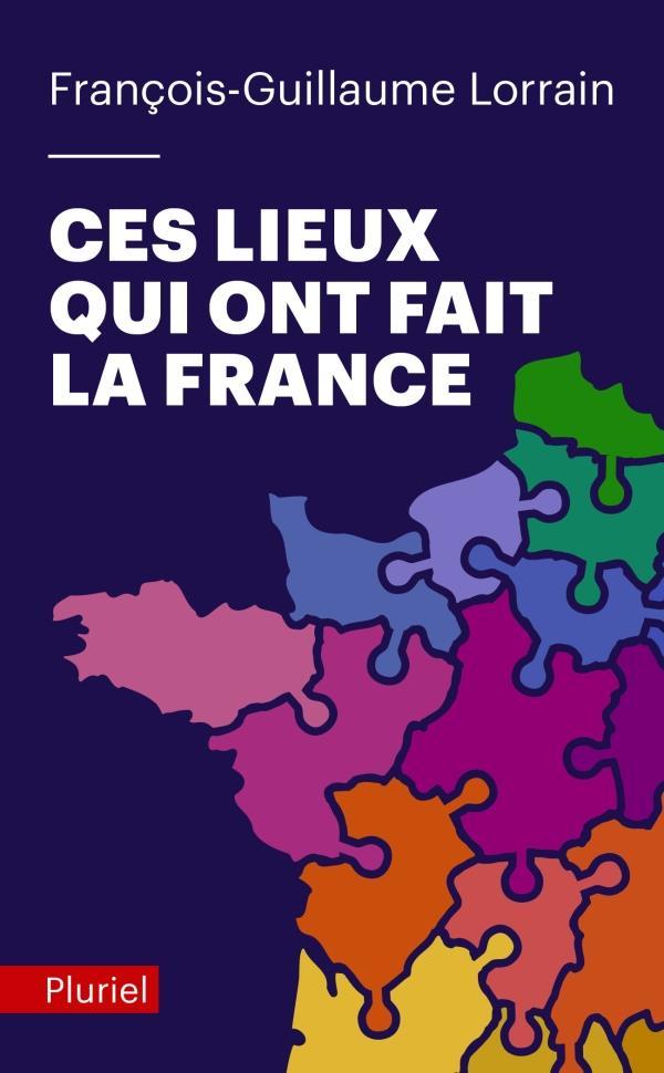 CES LIEUX QUI ONT FAIT LA FRANCE LORRAIN F-G. PLURIEL