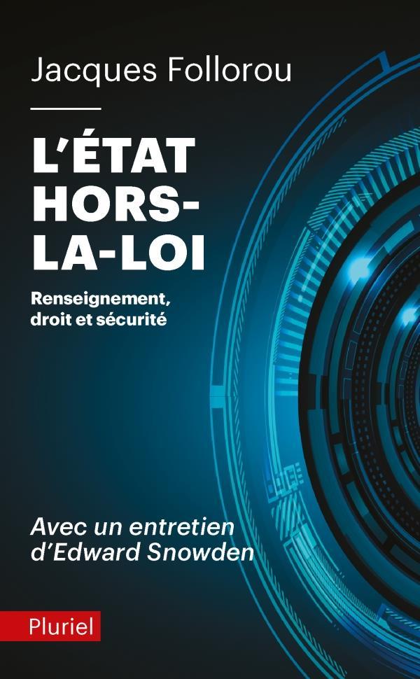 L'ETAT HORS LA LOI - RENSEIGNEMENT, DROIT ET SECURITE