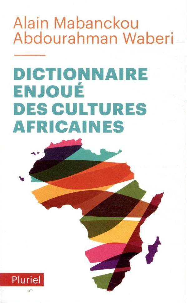 DICTIONNAIRE ENJOUE DES CULTURES AFRICAINES