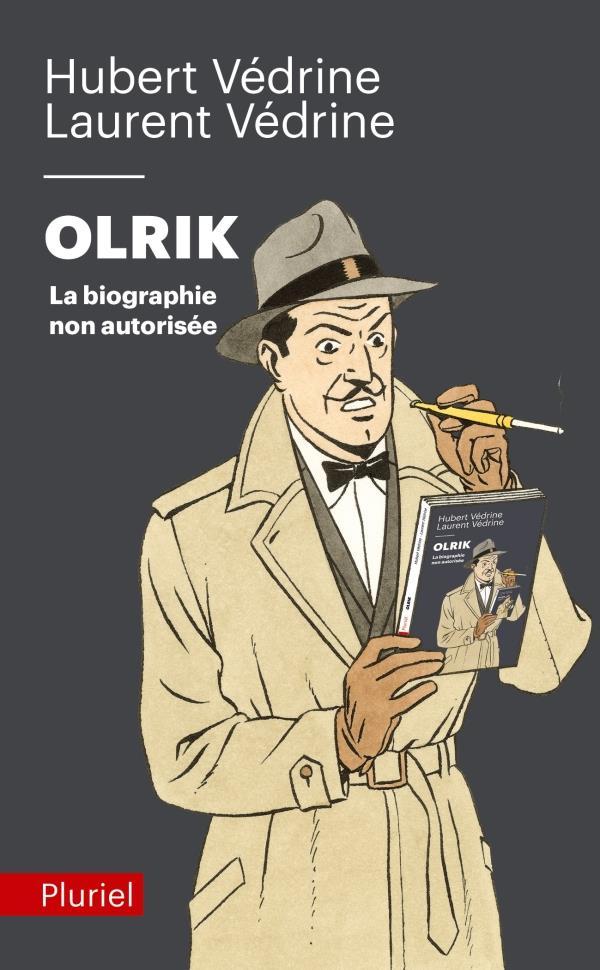 OLRIK, LA BIOGRAPHIE NON AUTORISEE
