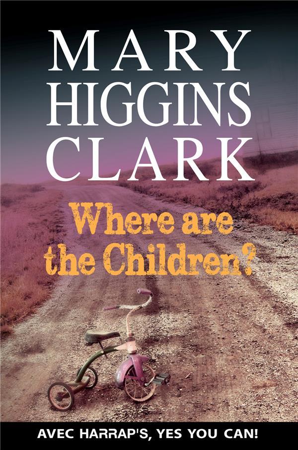 HARRAP'S WHERE ARE THE CHILDREN ? Clark Mary Higgins Harrap 's
