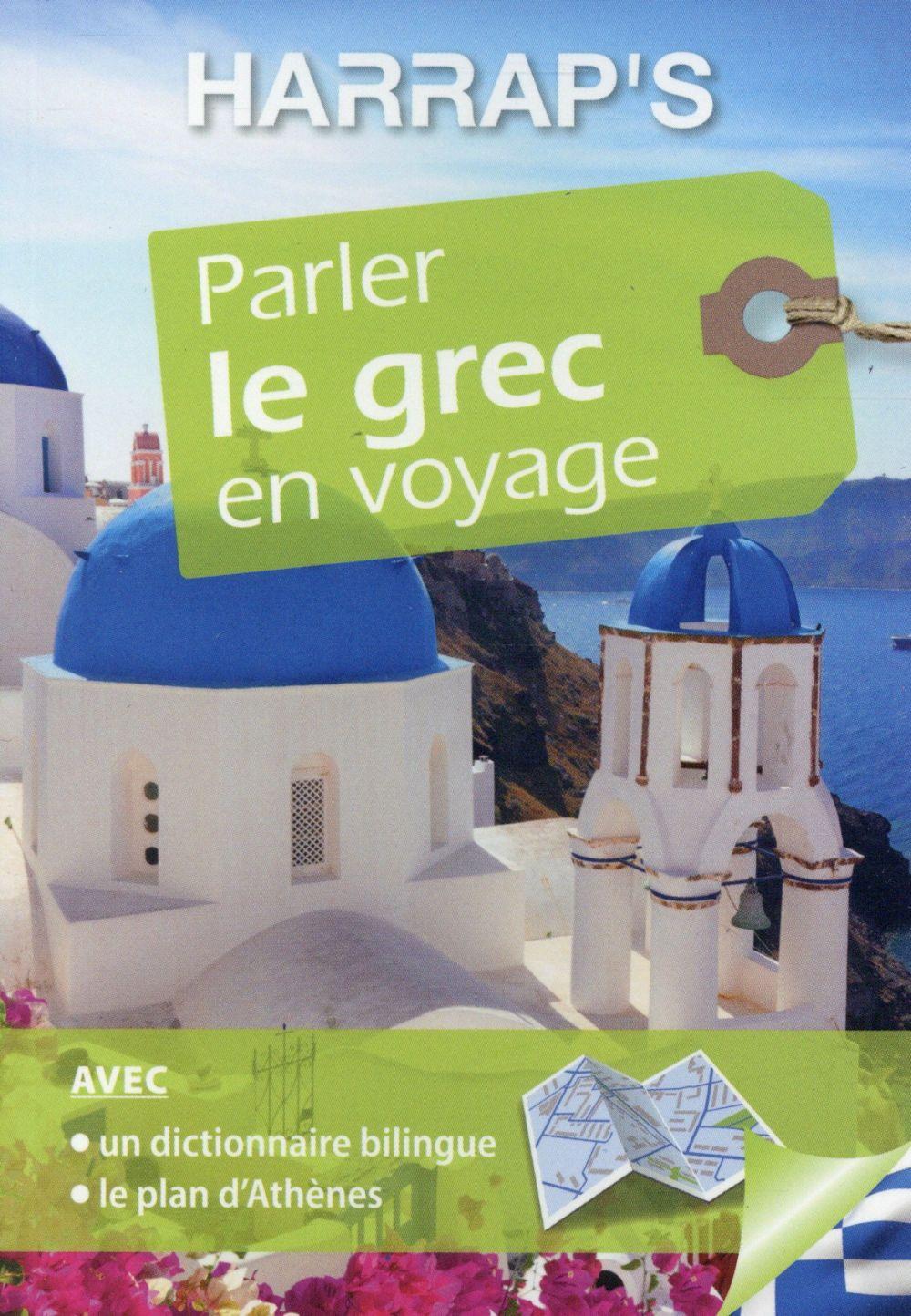 PARLER LE GREC EN VOYAGE XXX Harrap 's