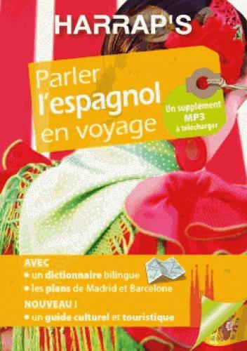 PARLER L'ESPAGNOL EN VOYAGE XXX LAROUSSE