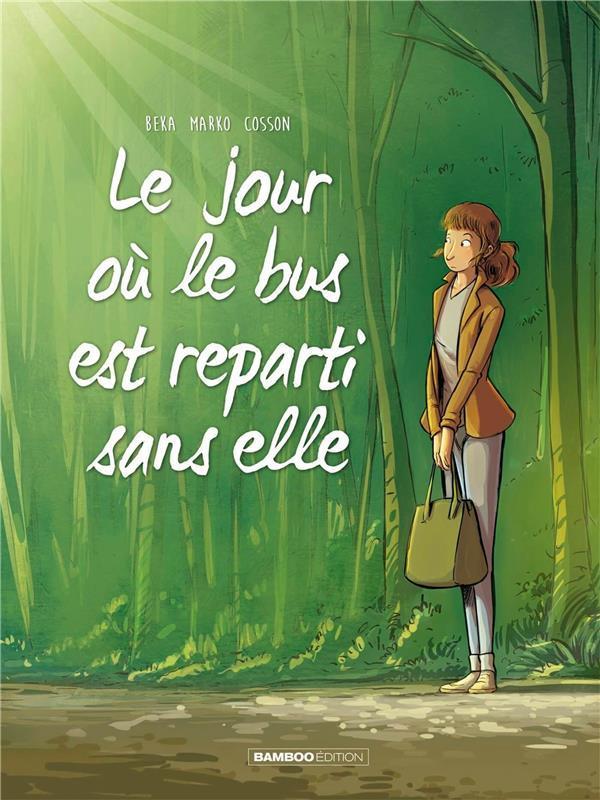 LE JOUR OU... T.1  -  LE JOUR OU LE BUS EST REPARTI SANS ELLE MARKO/BEKA Bamboo