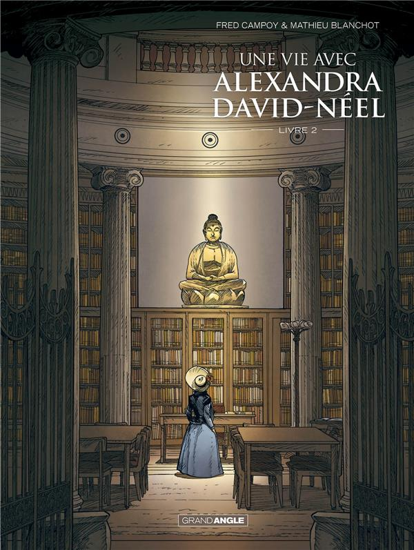 UNE VIE AVEC ALEXANDRA DAVID NEEL - T02 - UNE VIE AVEC ALEXANDRA DAVID-NEEL - VOLUME 02 BLANCHOT/CAMPOY Bamboo