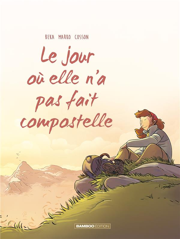 LE JOUR OU... - TOME 03 - ELLE N'A PAS FAIT COMPOSTELLE BEKA/MARKO BAMBOO