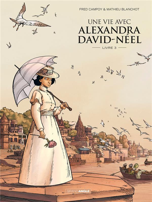 UNE VIE AVEC ALEXANDRA DAVID-NEEL - VOLUME 03 CAMPOY/BLANCHOT BAMBOO