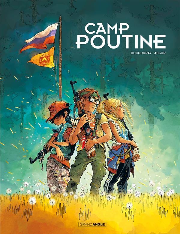 - CAMP POUTINE - T01 - CAMP POUTINE - VOLUME 01
