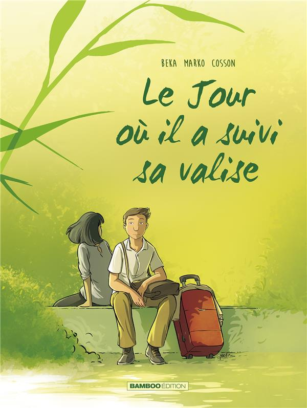 LE JOUR OU... - TOME 04 - IL A SUIVI SA VALISE BEKA/MARKO BAMBOO