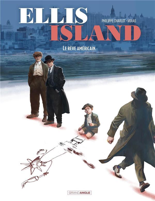 ELLIS ISLAND T.2  -  LE REVE AMERICAIN CHARLOT, PHILIPPE  BAMBOO
