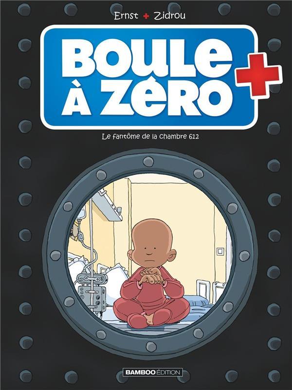 BOULE A ZERO T.8  -  LE FANTOME DE LA CHAMBRE 612