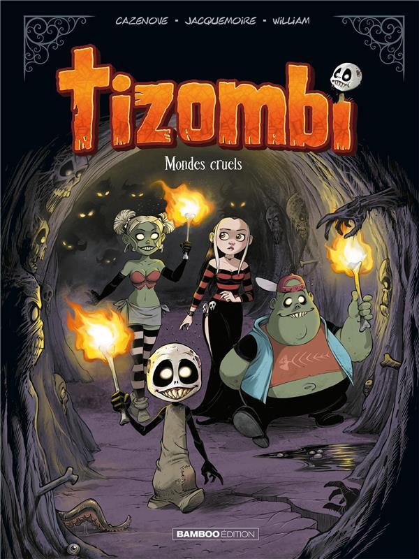 TIZOMBI T.4  -  MONDES CRUELS