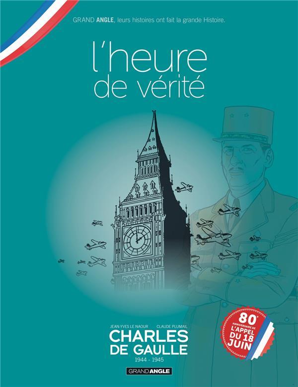 CHARLES DE GAULLE T.3  -  1944-1945  -  L'HEURE DE VERITE LE NAOUR/PLUMAIL BAMBOO