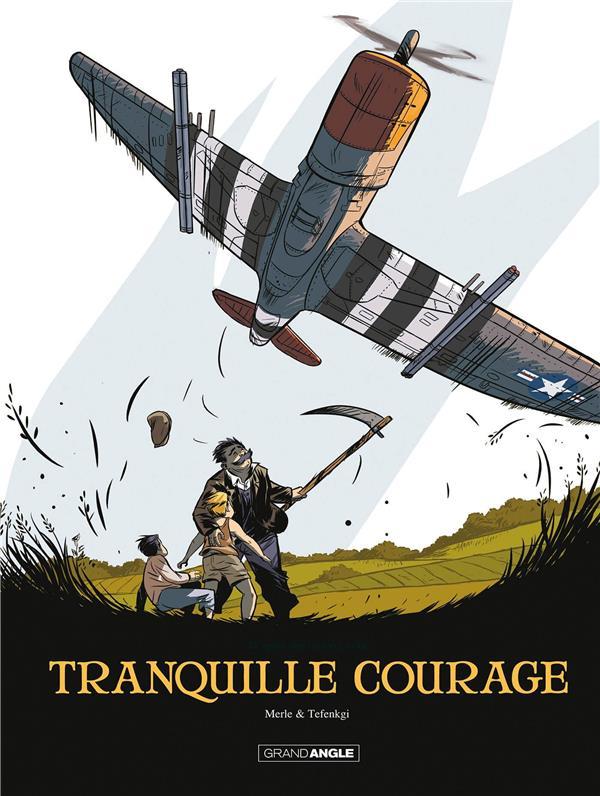 TRANQUILLE COURAGE  -  INTEGRALE T.1 ET T.2