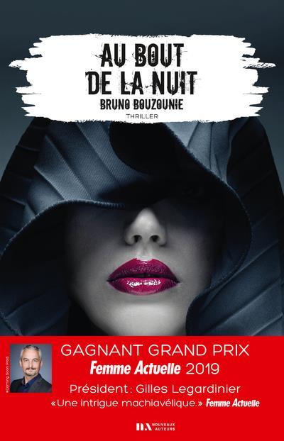AU BOUT DE LA NUIT - GAGNANT PRIX FEMME ACTUELLE 2019 BOUZOUNIE BRUNO NOUVEAUX AUTEUR
