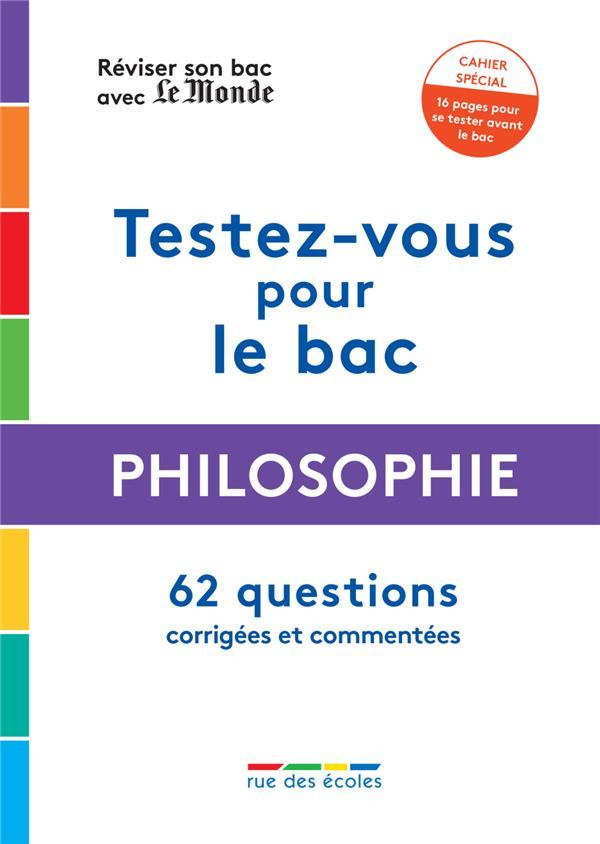 REVISER SON BAC AVEC LE MONDE  -  PHILOSOPHIE  -  62 QUESTIONS CORRIGEES ET COMMENTEES (EDITION 2021) COLLECTIF ANNALES-RDECOLE