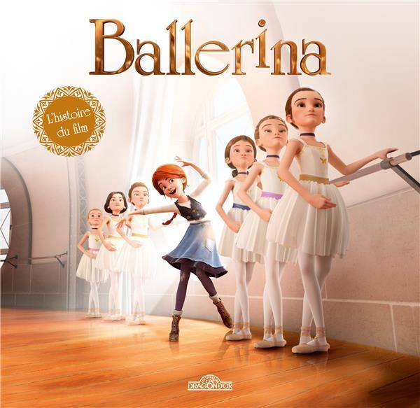 BALLERINA - L'HISTOIRE DU FILM  Livres du Dragon d'or