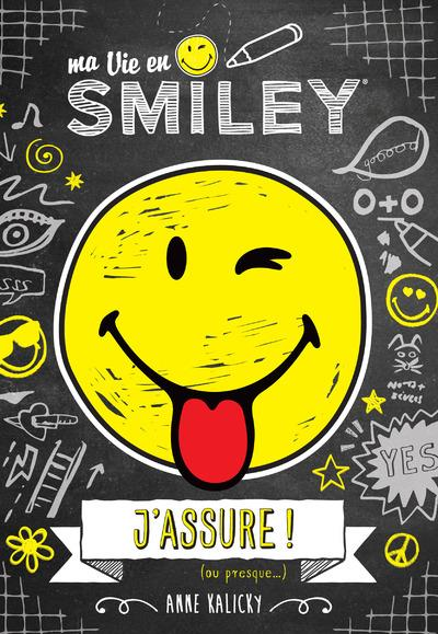 MA VIE EN SMILEY - J'ASSURE (OU PRESQUE!) - VOLUME 02