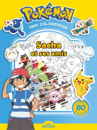 POKEMON - MES COLORIAGES - SACHA ET SES AMIS THE POKEMON COMPANY DRAGON D'OR