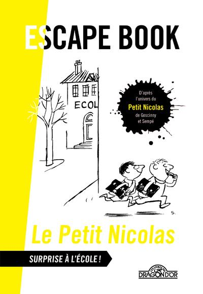 ESCAPE BOOK - PETIT NICOLAS - SURPRISE A L'ECOLE ! HOME MADE LICENSING DRAGON D'OR