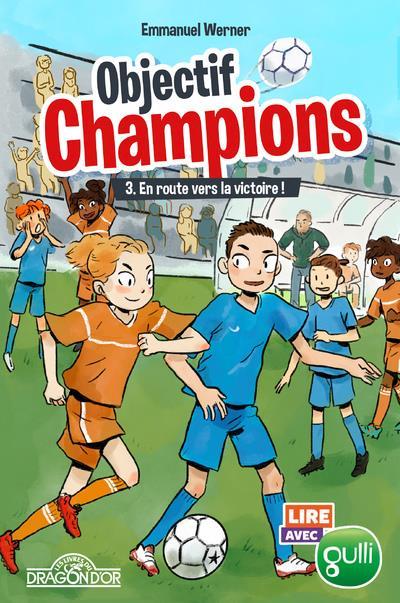OBJECTIF CHAMPIONS T.3  -  EN ROUTE VERS LA VICTOIRE !