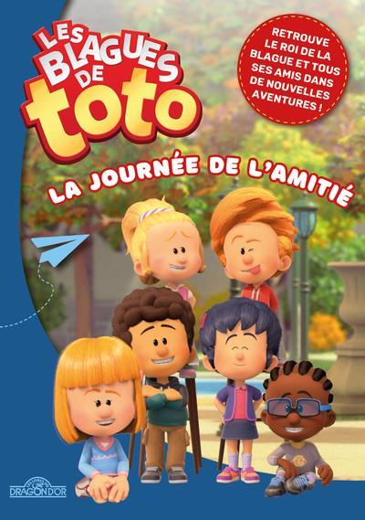 LES BLAGUES DE TOTO  -  LA JOURNEE DE L'AMITIE COLLECTIF DRAGON D'OR