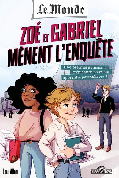 LE MONDE - ZOE ET GABRIEL MENENT L'ENQUETE - UNE PREMIERE MISSION TREPIDANTE POUR NOS APPRENTIS JOUR IROLLA/ALLORI DRAGON D'OR