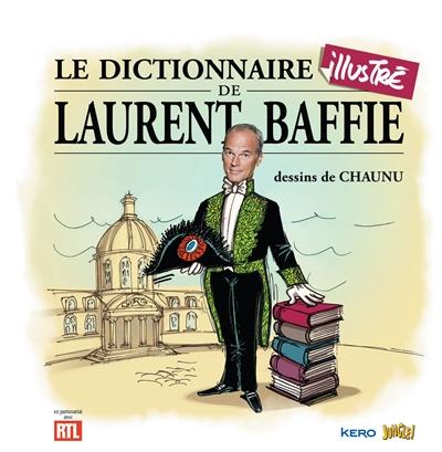 LE DICTIONNAIRE ILLUSTRE DE LAURENT BAFFIE BAFFIE LAURENT / CHA Jungle