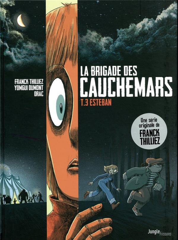 - LA BRIGADE DES CAUCHEMARS - TOME 3 ESTEBAN - VOL03