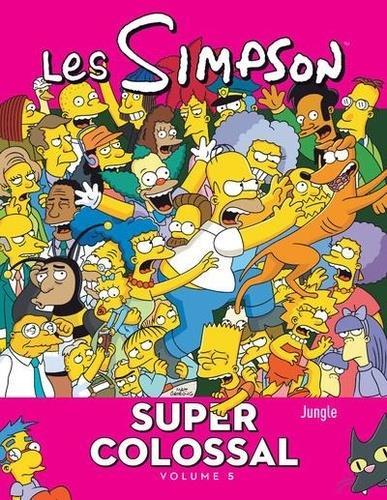 LES SIMPSON - SUPER COLOSSAL T.5