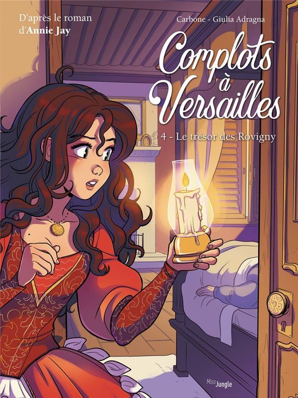 COMPLOTS A VERSAILLES T.4  -  LE TRESOR DES ROVIGNY JAY/CARBONE/ADRAGNA CASTERMAN