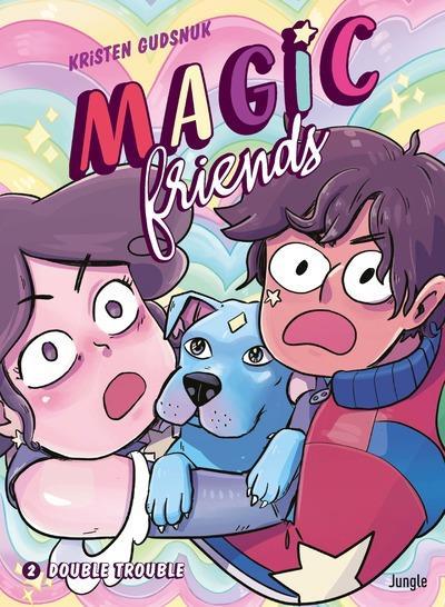MAGIC FRIENDS - TOME 2 DOUBLE TROUBLE GUDSNUK, KRISTEN CASTERMAN