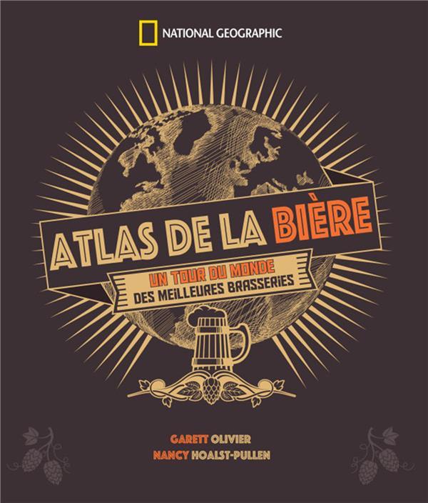 ATLAS DE LA BIERE  NATIONAL GEOGRA