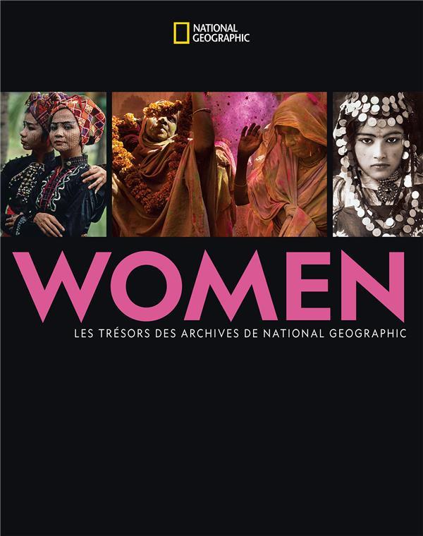 WOMEN  -  LES TRESORS DES ARCHIVES DE NATIONAL GEOGRAPHIC