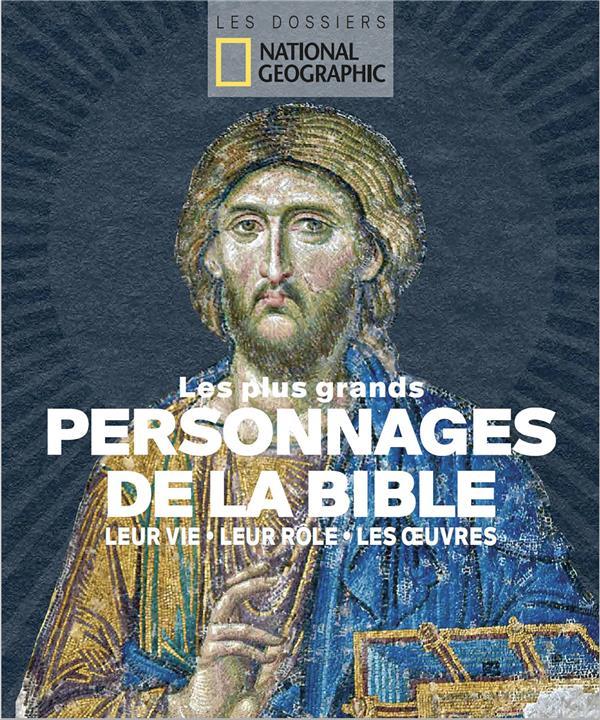 LES PLUS GRANDS PERSONNAGES DE LA BIBLE  -  LEUR VIE, LEUR ROLE, LES OEUVRES