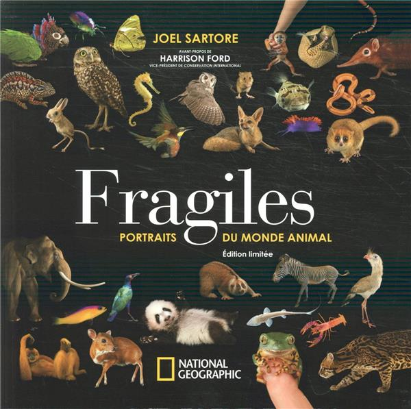 FRAGILES  -  PORTRAITS DU MONDE ANIMAL SARTORE JOEL NATIONAL GEOGRA
