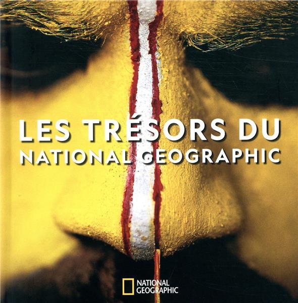 LES TRESORS DU NATIONAL GEOGRA COLLECTIF NATIONAL GEOGRA