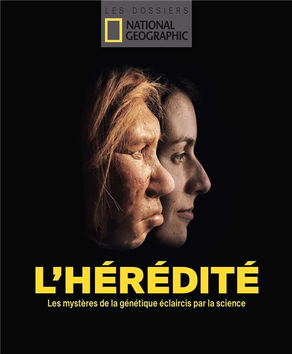 L'HEREDITE : LES MYSTERES DE LA GENETIQUE ECLAIRCIS PAR LA SCIENCE