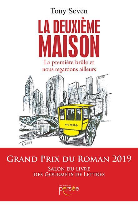 LA DEUXIEME MAISON  -  LA PREMIERE BRULE ET NOUS REGARDONS AILLEURS SEVEN, TONY PERSEE