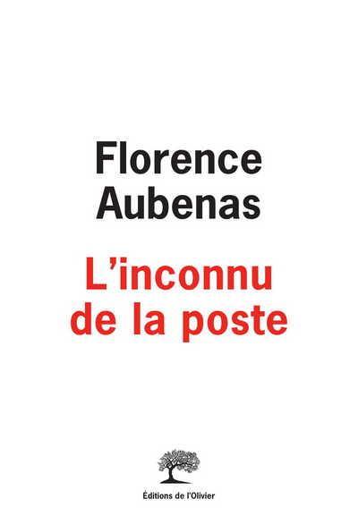 L'INCONNU DE LA POSTE AUBENAS, FLORENCE OLIVIER