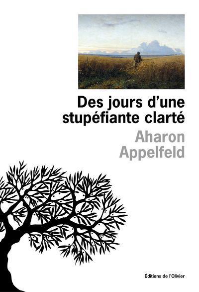 DES JOURS D-UNE STUPEFIANTE CL APPELFELD AHARON OLIVIER