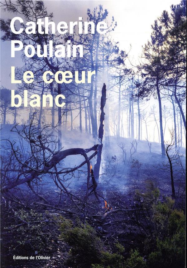 LE COEUR BLANC POULAIN CATHERINE OLIVIER